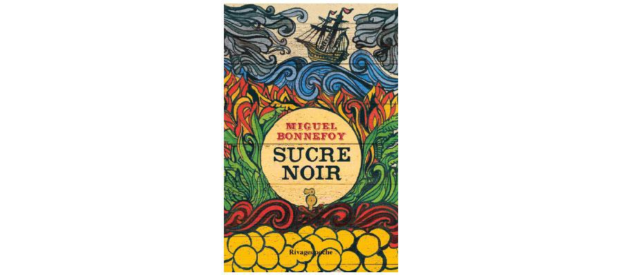 Sucre Noir, roman de Miguel Bonnefoy