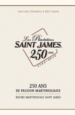 Les Plantations Saint James – 250 ans de passion