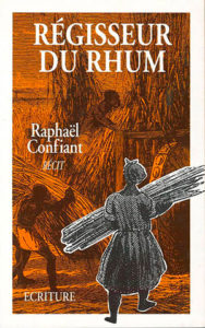 Régisseur du rhum - Raphaël Confiant
